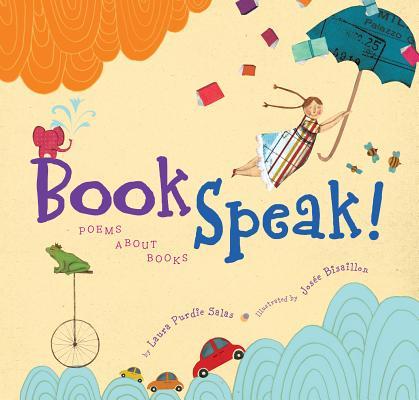 Bookspeak! By Salas, Laura Purdie/ Bisaillon, Josee (ILT)